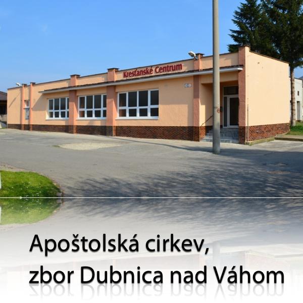 Apoštolská cirkev, zbor Dubnica nad Váhom